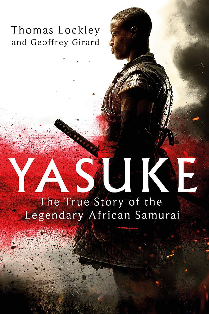 "Cover of a book with a person in samurai gear. Title reads ""Yasuke: The True Story of the Legendary African Samurai""."